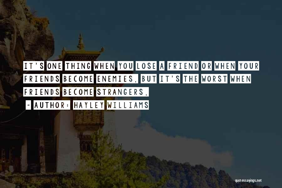 How Friends Become Strangers Quotes By Hayley Williams