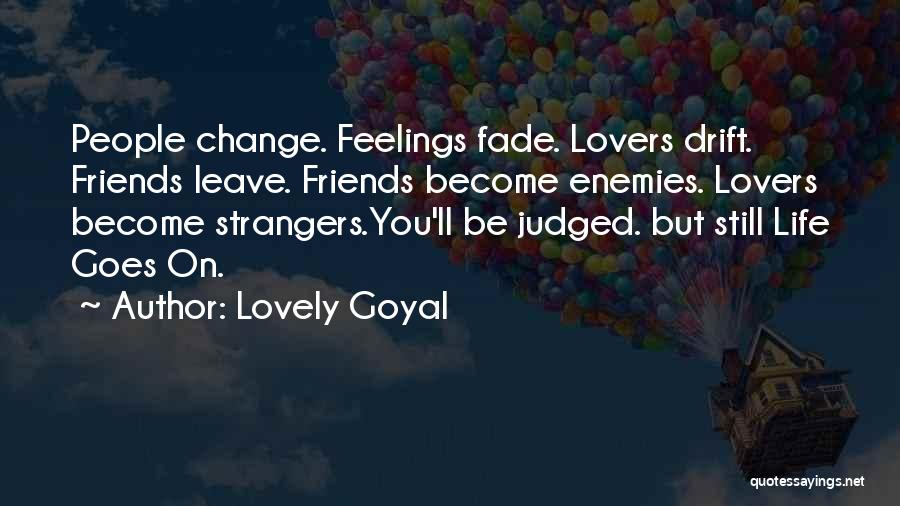 How Friends Become Strangers Quotes By Lovely Goyal