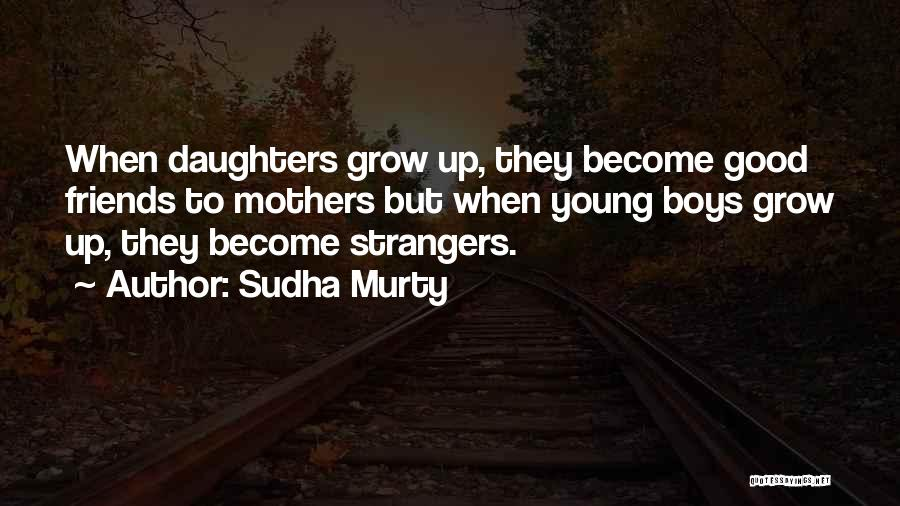 How Friends Become Strangers Quotes By Sudha Murty