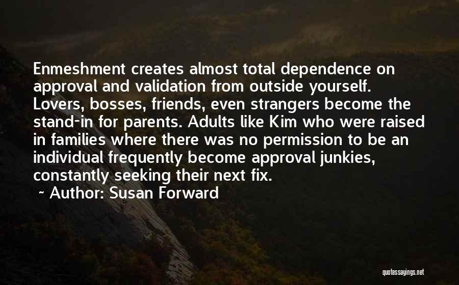 How Friends Become Strangers Quotes By Susan Forward