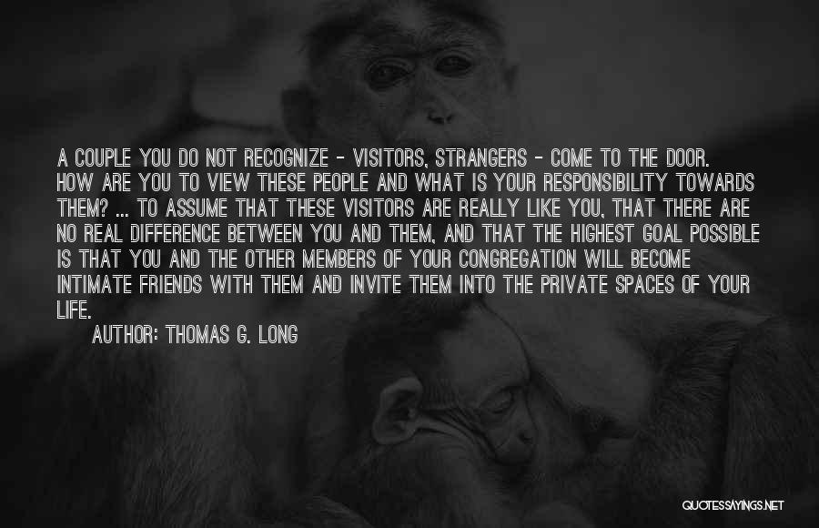 How Friends Become Strangers Quotes By Thomas G. Long