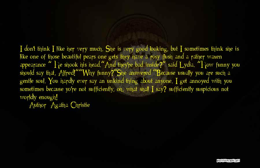 How Good Looking You Are Quotes By Agatha Christie