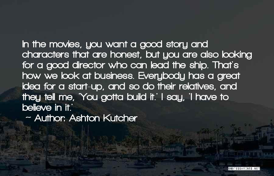 How Good Looking You Are Quotes By Ashton Kutcher