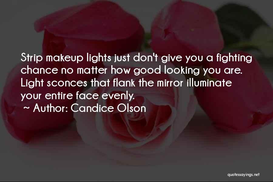 How Good Looking You Are Quotes By Candice Olson