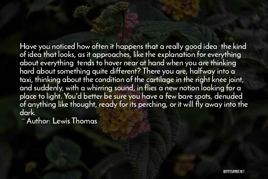 How Good Looking You Are Quotes By Lewis Thomas