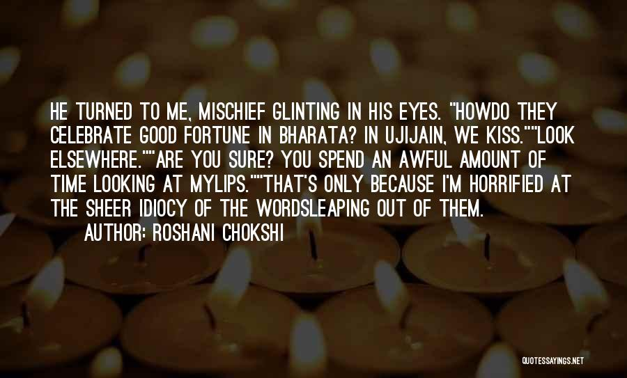 How Good Looking You Are Quotes By Roshani Chokshi