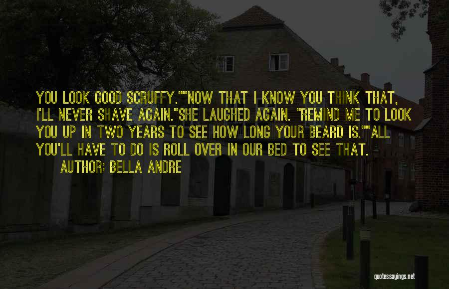 How Good You Look Quotes By Bella Andre