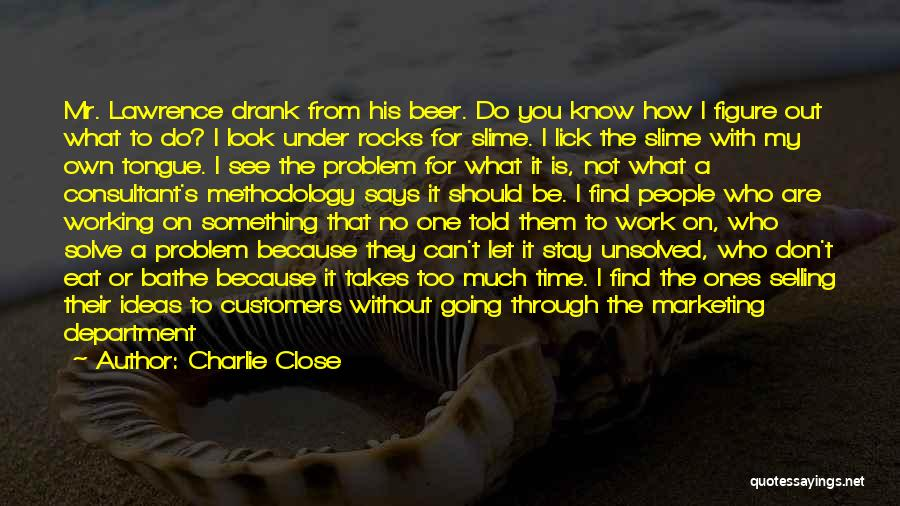 How Good You Look Quotes By Charlie Close