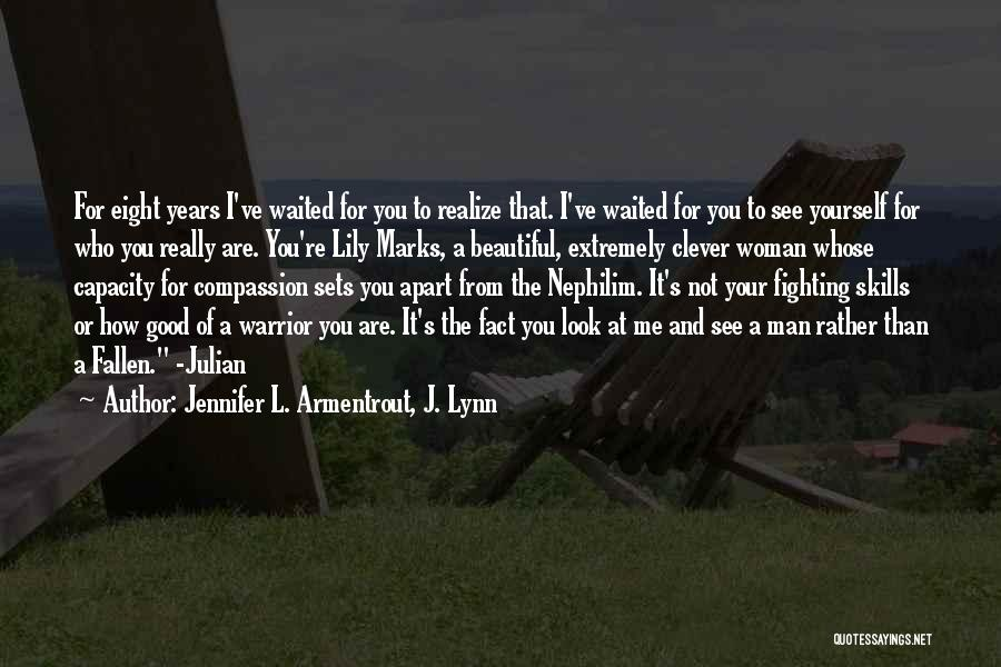 How Good You Look Quotes By Jennifer L. Armentrout, J. Lynn