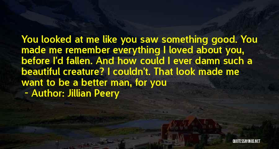 How Good You Look Quotes By Jillian Peery