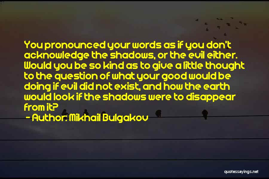 How Good You Look Quotes By Mikhail Bulgakov