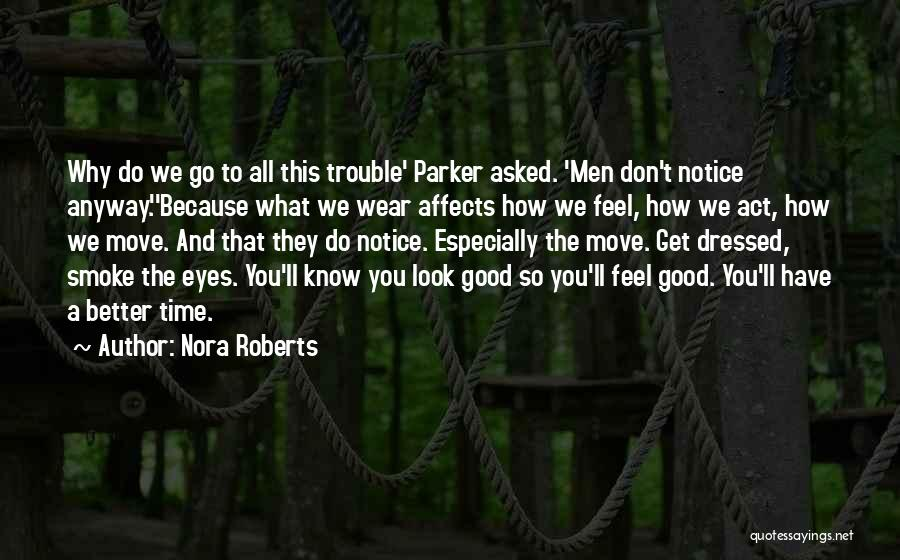 How Good You Look Quotes By Nora Roberts
