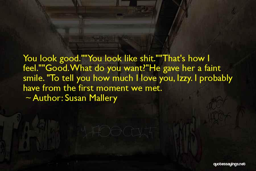How Good You Look Quotes By Susan Mallery