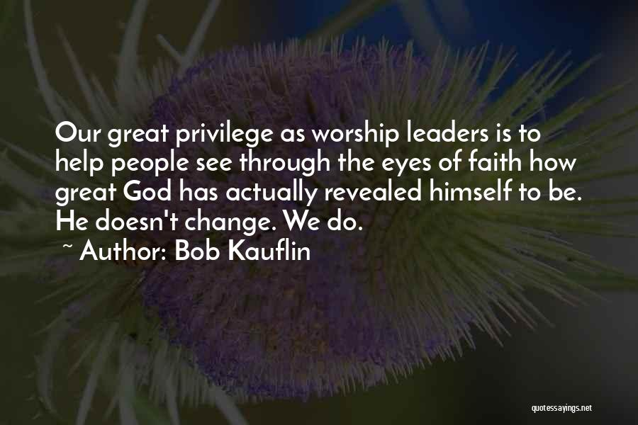 How Great God Is Quotes By Bob Kauflin