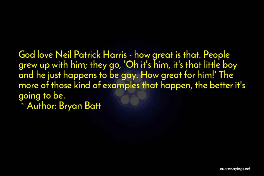 How Great God Is Quotes By Bryan Batt