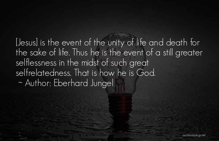How Great God Is Quotes By Eberhard Jungel