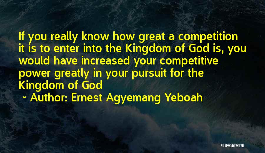 How Great God Is Quotes By Ernest Agyemang Yeboah