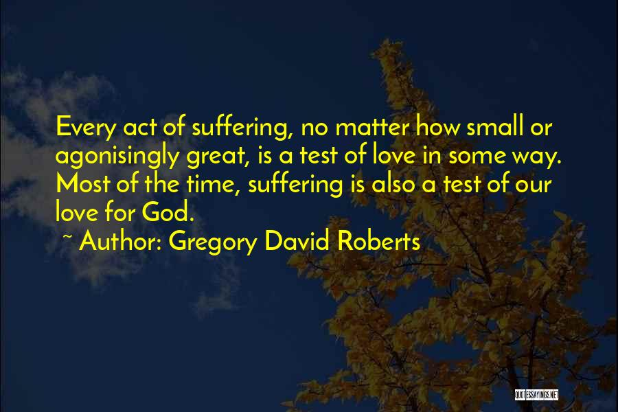 How Great God Is Quotes By Gregory David Roberts