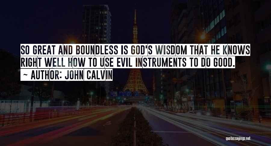 How Great God Is Quotes By John Calvin