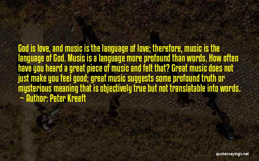 How Great God Is Quotes By Peter Kreeft