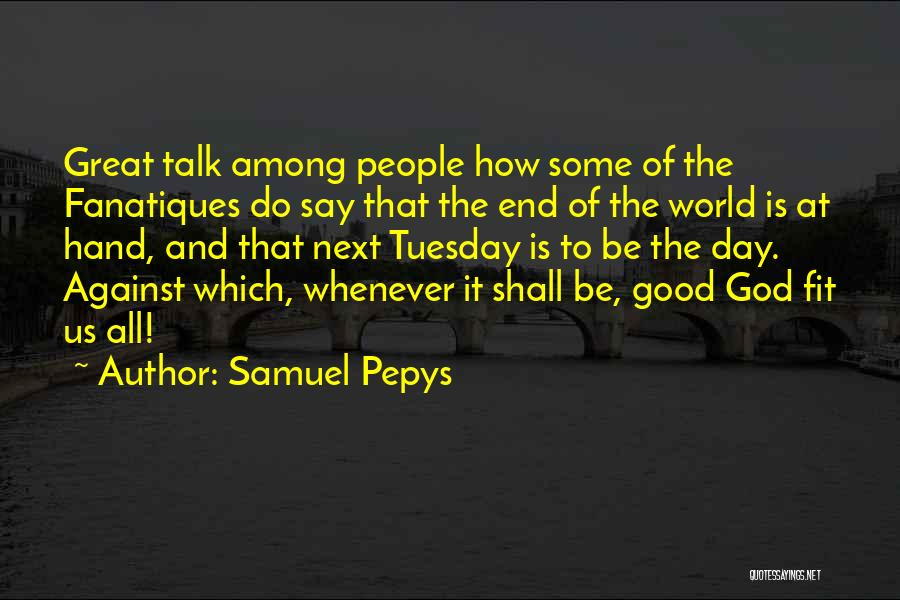 How Great God Is Quotes By Samuel Pepys