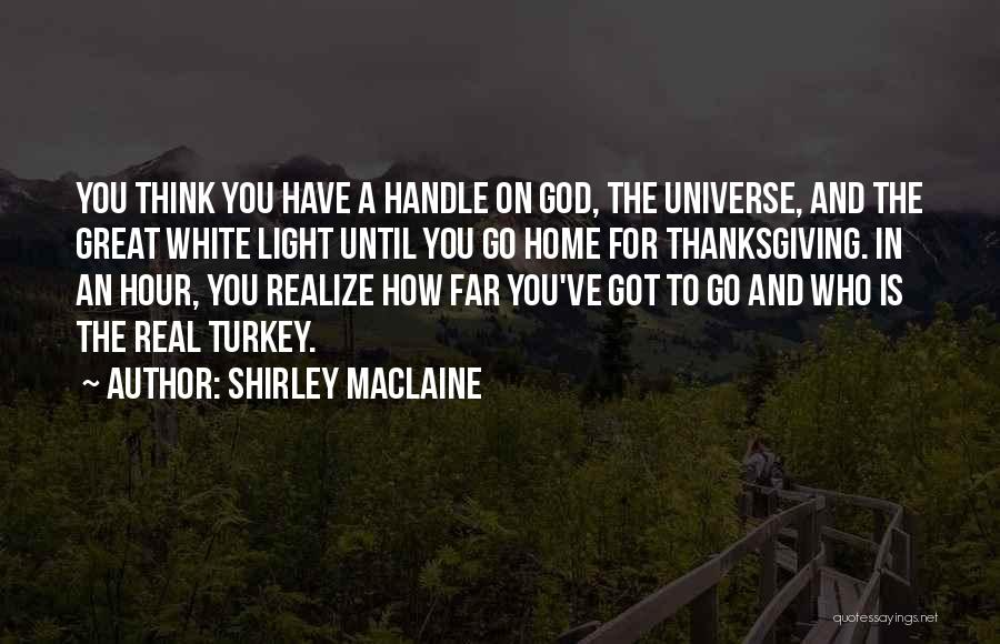 How Great God Is Quotes By Shirley Maclaine