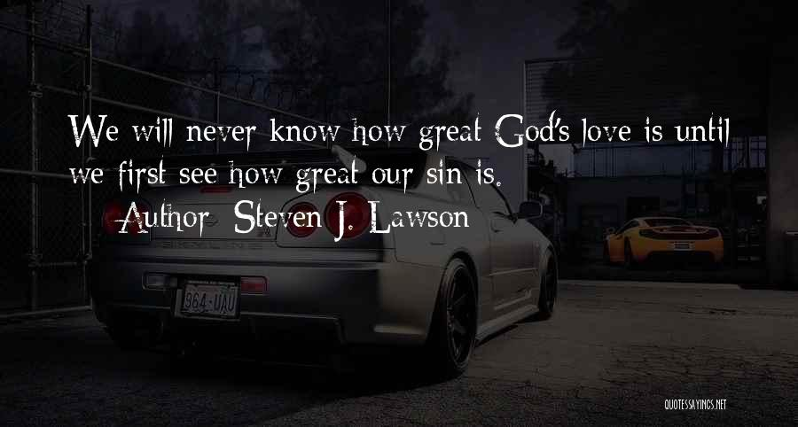 How Great God Is Quotes By Steven J. Lawson