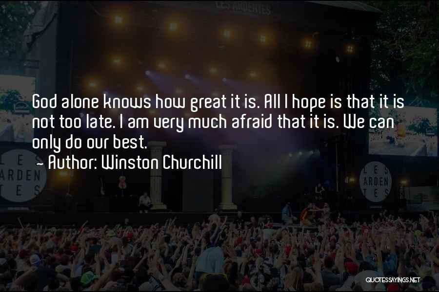 How Great God Is Quotes By Winston Churchill