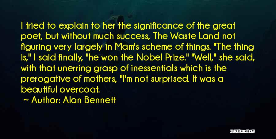 How Great Mothers Are Quotes By Alan Bennett