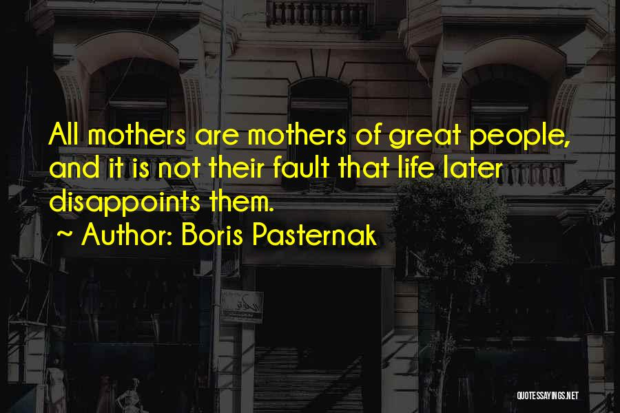 How Great Mothers Are Quotes By Boris Pasternak