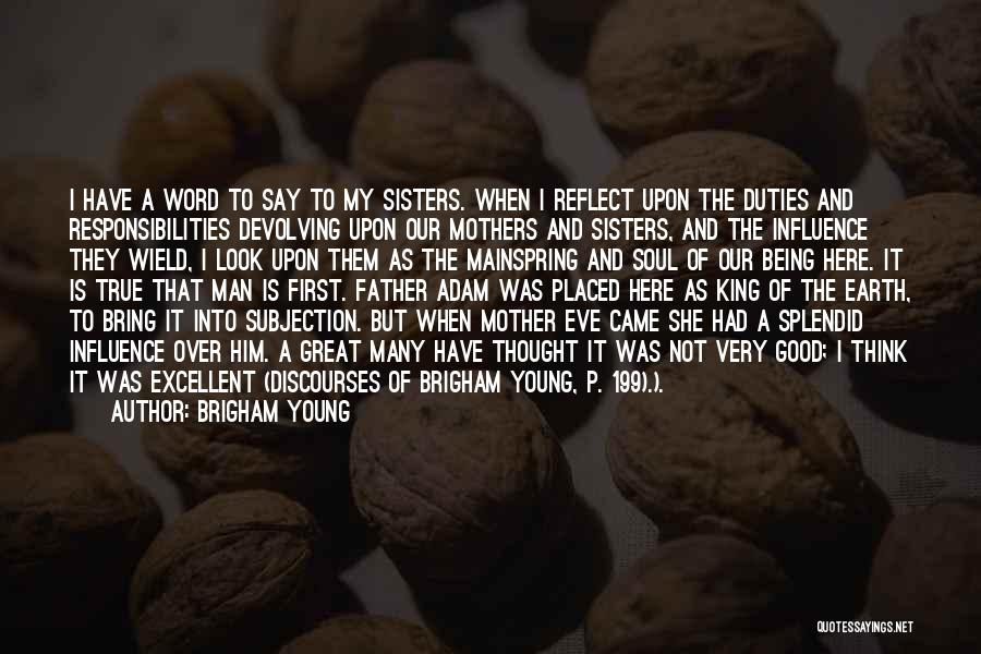 How Great Mothers Are Quotes By Brigham Young