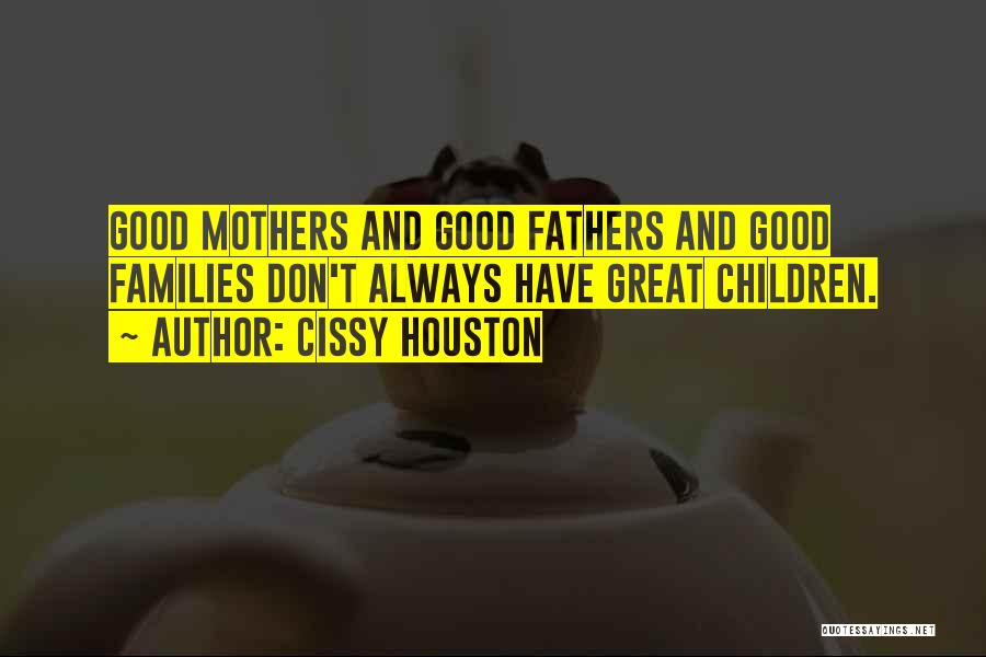 How Great Mothers Are Quotes By Cissy Houston