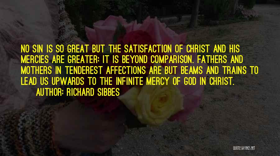 How Great Mothers Are Quotes By Richard Sibbes