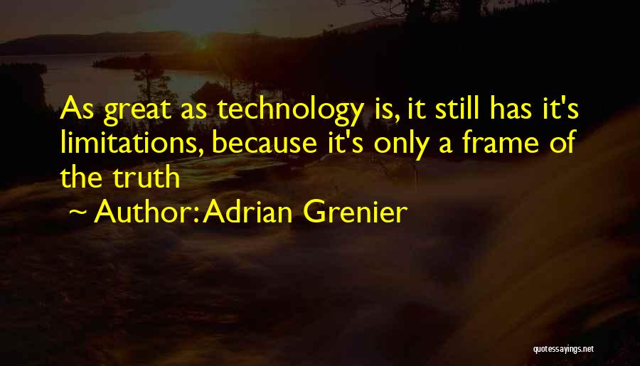 How Great Technology Is Quotes By Adrian Grenier