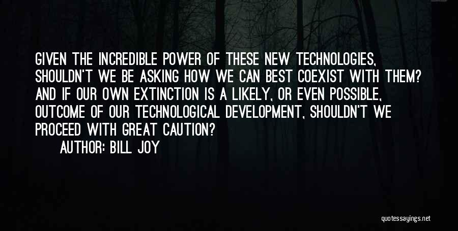 How Great Technology Is Quotes By Bill Joy