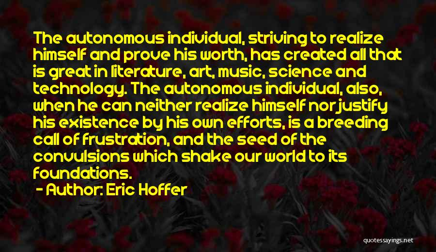 How Great Technology Is Quotes By Eric Hoffer