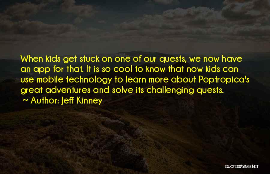 How Great Technology Is Quotes By Jeff Kinney