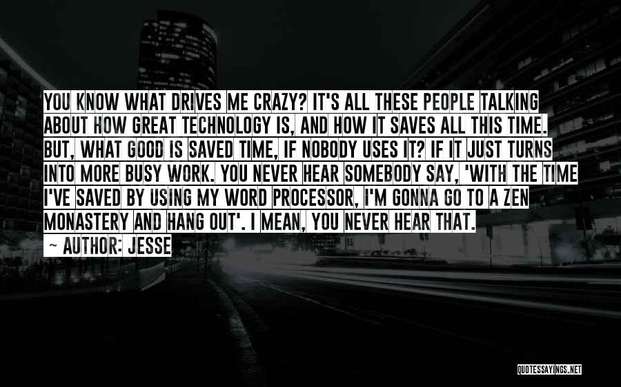 How Great Technology Is Quotes By Jesse