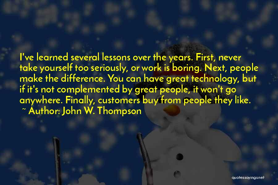 How Great Technology Is Quotes By John W. Thompson