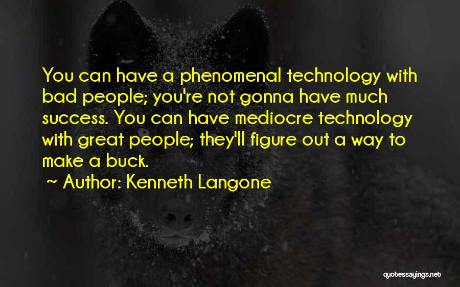 How Great Technology Is Quotes By Kenneth Langone