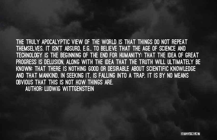 How Great Technology Is Quotes By Ludwig Wittgenstein