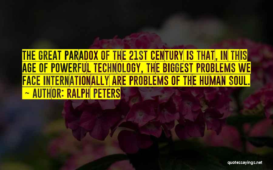 How Great Technology Is Quotes By Ralph Peters