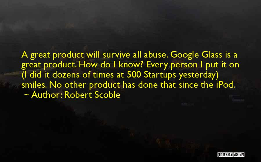 How Great Technology Is Quotes By Robert Scoble