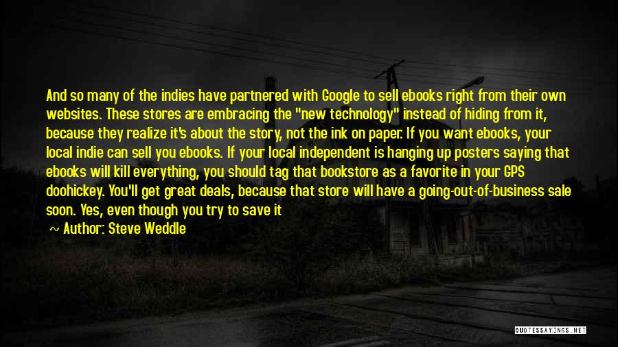 How Great Technology Is Quotes By Steve Weddle