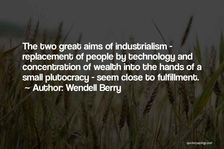 How Great Technology Is Quotes By Wendell Berry
