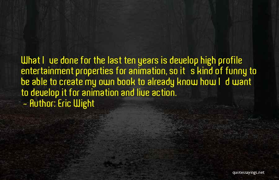 How High Funny Quotes By Eric Wight