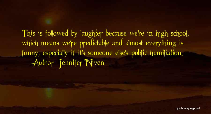 How High Funny Quotes By Jennifer Niven