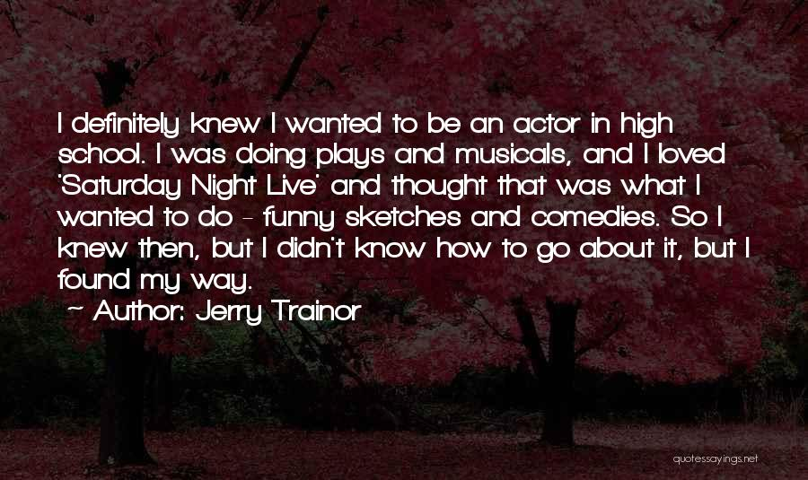 How High Funny Quotes By Jerry Trainor