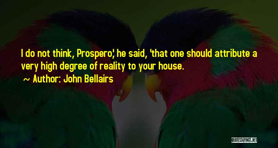 How High Funny Quotes By John Bellairs