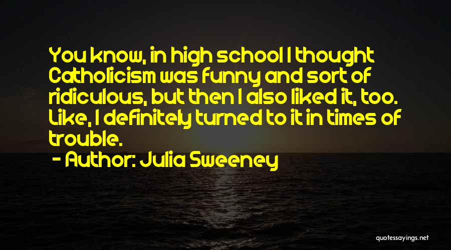 How High Funny Quotes By Julia Sweeney